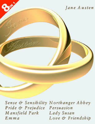 """Jane Austen's Complete Novels: Sense and Sensibility WITH """"Pride and Prejudice"""", """"Mansfield Park"""", """"Emma"""", """"Northanger Abbey"""", """"Persuasion"""", """"Lady Susan"""" AND """"Love and Friendship"""": 8 Books in 1 (Paperback)"""