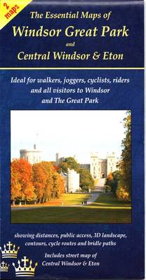 The Essential Maps of Windsor Great Park and Central Windsor and Eton (Sheet map, folded)