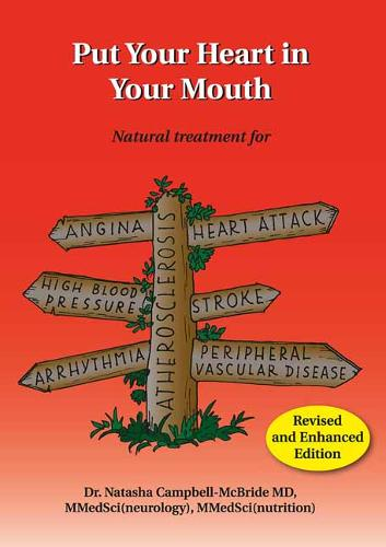 Put Your Heart in Your Mouth: Natural Treatment for Atherosclerosis, Angina, Heart Attack, High Blood Pressure, Stroke, Arrhythmia, Peripheral Vascular Disease (Paperback)