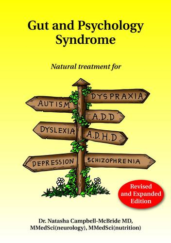 Gut and Psychology Syndrome: Natural Treatment for Autism, Dyspraxia, A.D.D., Dyslexia, A.D.H.D., Depression, Schizophrenia, 2nd Edition (Paperback)