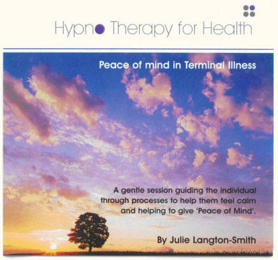 Hypnotherapy for Peace of Mind in Terminal Illness - Hypnotherapy for Health (CD-Audio)