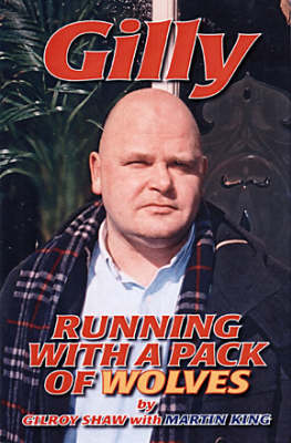 Gilly: Running with a Pack of Wolves (Paperback)