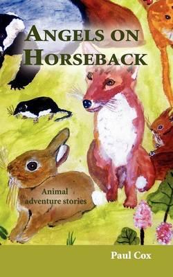 Angels on Horseback: Animal Adventure Stories (Paperback)