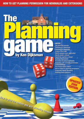 Planning Game: How to Play the System and Win Planning Consent (Paperback)