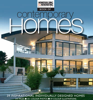 The Homebuilding and Renovating Book of Contemporary Homes: 39 Inspirational Individually-Designed Homes (Paperback)