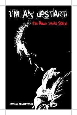 I'm an Upstart: The Decca Wade Story (Paperback)