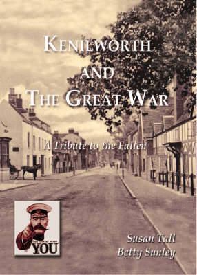 Kenilworth and the Great War - A Tribute to the Fallen (Hardback)