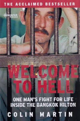 Welcome To Hell: One Man's Fight for Life Inside the Bangkok Hilton (Paperback)