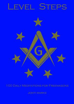 Level Steps: 100 Daily Meditations for Freemasons (Paperback)