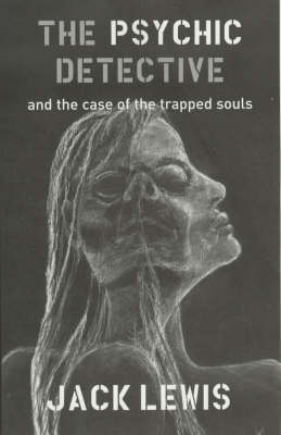 The Psychic Detective and the Case of the Trapped Souls (Paperback)