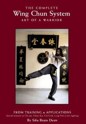The Complete Wing Chun System: Art of a Warrior (Paperback)