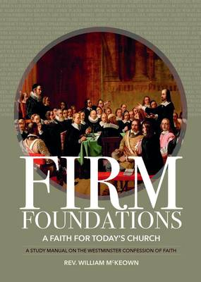 Firm Foundations: A Faith for Today's Church (Paperback)