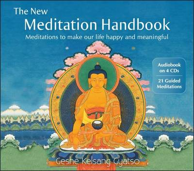 The New Meditation Handbook: Meditations to Make Our Life Happy and Meaningful (CD-Audio)