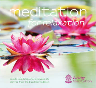 Meditation for Relaxation (Audio): Simple Meditations for Everyday Life Derived from the Buddhist Tradition (CD-Audio)