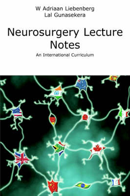Neurosurgery Lecture Notes: An International Curriculum (Paperback)