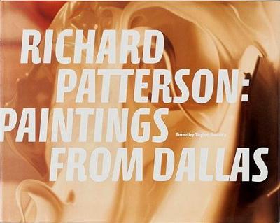 Richard Patterson: Paintings from Dallas (Hardback)