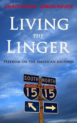 Living the Linger: Freedom on the American Highway (Paperback)