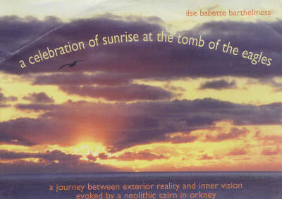A Celebration of Sunrise at the Tomb of the Eagles (Paperback)