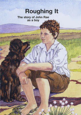 Roughing it: The Story of John Rae as a Boy (Paperback)