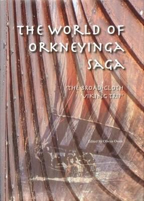 The World of the Orkneyinga Saga: The Broad-cloth Viking Trip (Hardback)