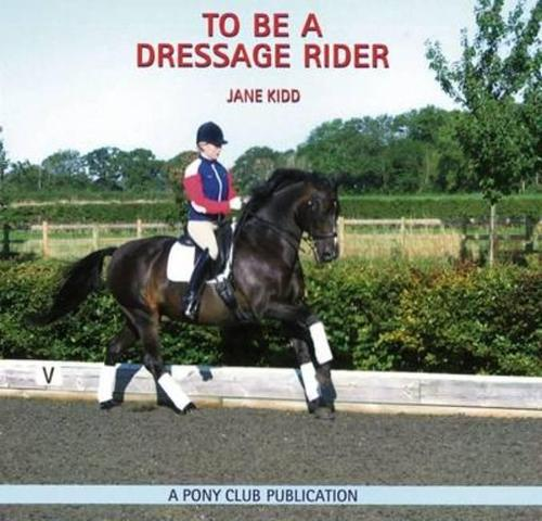 To be a Dressage Rider (Paperback)