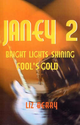 Bright Lights Shining: Fool's Gold - Janey S. v. 2 (Paperback)