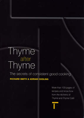 Thyme After Thyme: The Secrets of Consistent Cooking (Hardback)