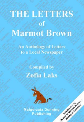 The Letters of Marmot Brown: An Anthology of Letters to a Local Newspaper (Paperback)