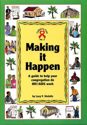 Making it Happen: A Guide to Help Your Congregation Do HIV/AIDS Work - Called to Care no. 2 (Paperback)
