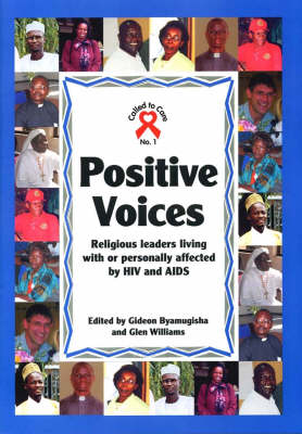 Positive Voices: Religious Leaders Living with or Personally Affected by HIV and AIDS - Called to Care no. 1 (Paperback)