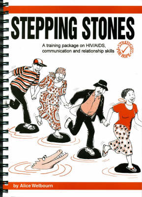 Stepping Stones: Training Package on HIV/AIDS, Communication and Relationship Skills - Strategies for Hope (Spiral bound)