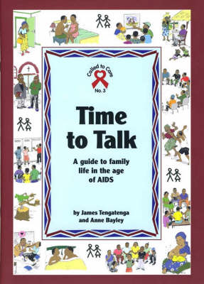 Time to Talk: A Guide to Family Life in the Age of AIDS - Called to Care No. 3 (Paperback)