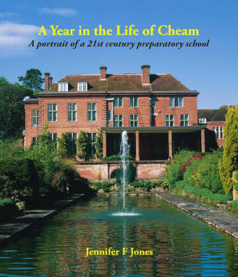 A Year in the Life of Cheam: A Portrait of a 21st Century Preparatory School (Hardback)