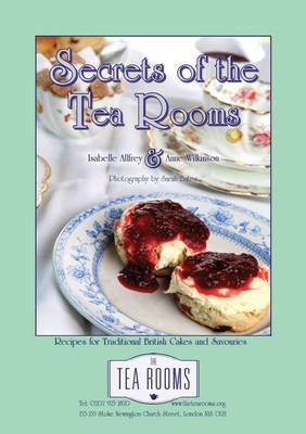 Secrets of the Tea Rooms: Recipes for Traditional British Cakes and Savouries (Paperback)