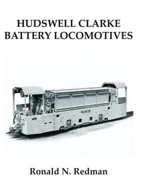 Hudswell Clarke Battery Locomotives (Paperback)