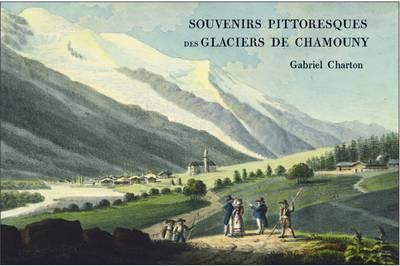 Souvenirs Pittoresques des Glaciers de Chamouny (Hardback)