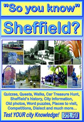 Sheffield Visitor Guide 2005-2006: Historic Sheffield, Essentials, Old Photos, Quizzes, Feature Articles, Dialect and More... (Paperback)