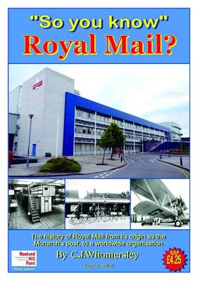 So You Know Royal Mail?: History and Its Heritage - So You Know... (Paperback)
