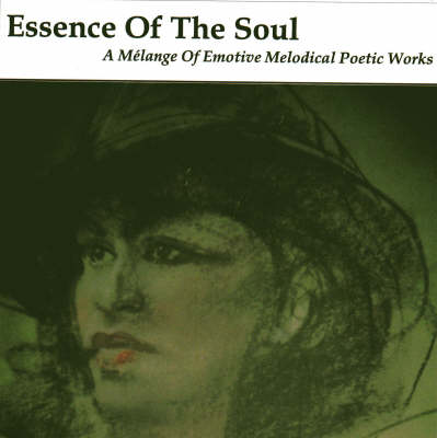 Essence of the Soul: A Melange of Emotive Melodical Poetic Works (CD-Audio)