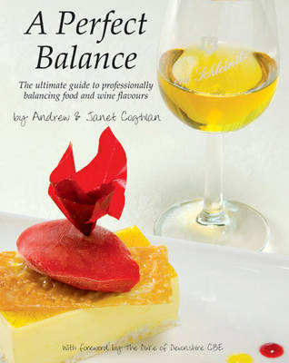 A Perfect Balance: The Ultimate Guide for Professionally Balancing Food and Wine Flavours (Paperback)