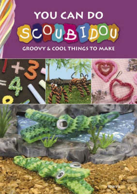 You Can Do Scoubidou: Groovy & Cool Things to Make (Paperback)