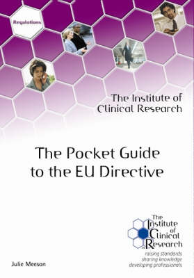 The Pocket Guide to the EU Directive: The Clinical Trial Directive 2001/20/EC (Hardback)