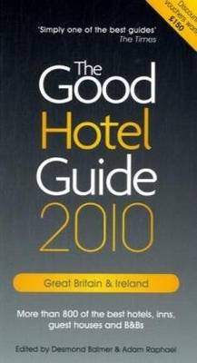 The Good Hotel Guide 2010 2010: Great Britain and Ireland (Paperback)