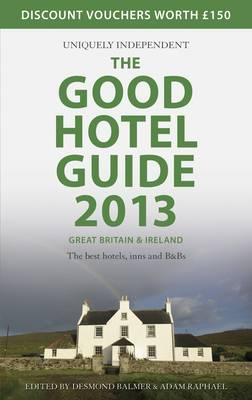 The Good Hotel Guide Great Britain & Ireland 2013: The Best Hotels, Inns, and B&Bs (Paperback)