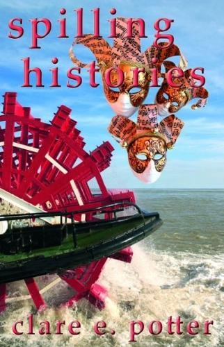 Spilling Histories (Paperback)