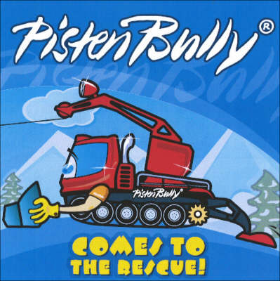 Pisten Bully Comes to the Rescue - Pisten Bully S. (Paperback)