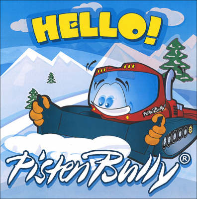 Hello PistenBully! - Pisten Bully S. (Paperback)