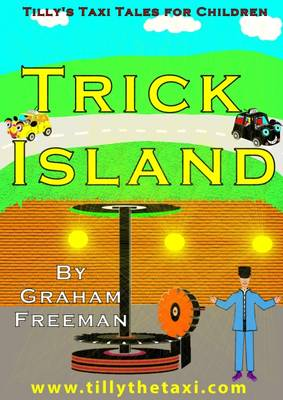 Trick Island: Tilly's Taxi Tales for Children (Paperback)