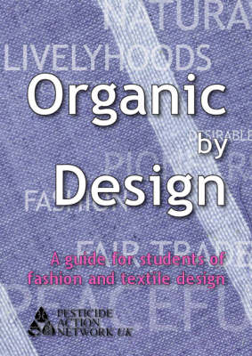 Organic by Design: A Guide for Students of Fashion and Textile Design (Paperback)