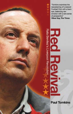 Red Revival: Rafa Benitez's Liverpool Revolution (Paperback)
